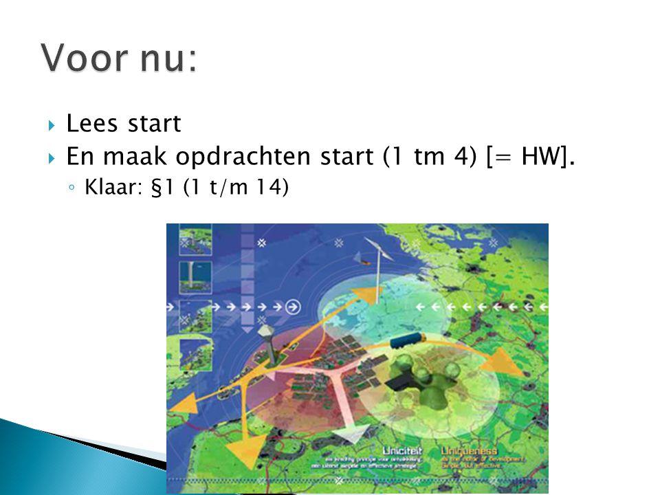Voor nu: Lees start En maak opdrachten start (1 tm 4) [= HW].